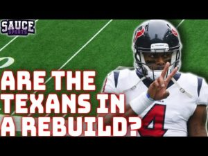 Are The Houston Texans In A Rebuild?