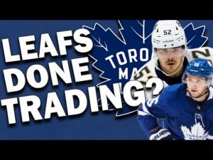 Maple Leafs done trading?