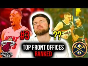 Ranking My 5 BEST Front Offices In The NBA