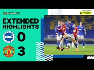 EFL Cup Highlights: Brighton & Hove Albion 0 Man United 3