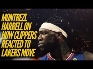 Montrezl Harrell On How Clippers Reacted To His Lakers Move
