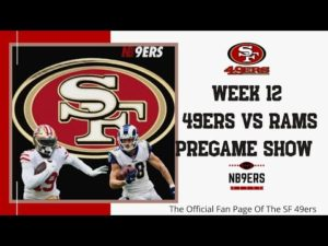 Week 12 49ers vs Rams Pregame Show