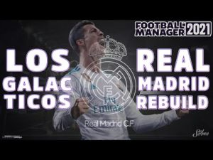 football-manager-2021-real-madrid-rebuild-hedef-los-galacticos.jpg
