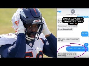 von-miller-calls-fake-news-on-his-ex-fiancee-exposing-him-for-saying-he-hopes-she-loses-their-child.jpg