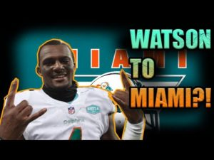 should-the-miami-dolphins-trade-for-deshaun-watson-miami-dolphins-fan-reaction-1kflexin.jpg