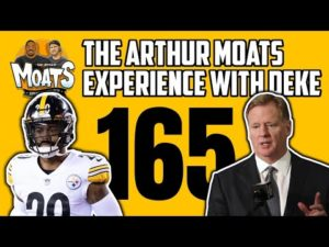 the-arthur-moats-experience-with-deke-ep-165-live-pittsburgh-steelers-cam-sutton-nfl-rules.jpg