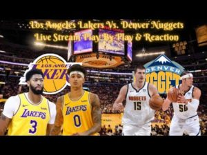 los-angeles-lakers-vs-denver-nuggets-live-play-by-play-reaction.jpg