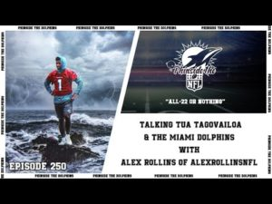 episode-250-talking-tua-tagovailoa-the-miami-dolphins-with-alex-rollins-of-alexrollinsnfl.jpg
