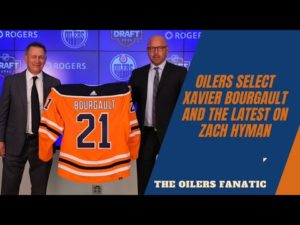 the-edmonton-oilers-select-xavier-bourgault-in-1st-round-the-latest-on-zach-hyman.jpg