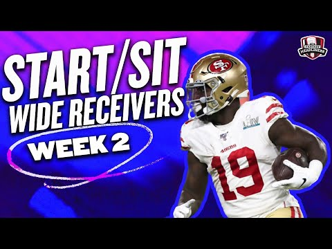 2021 Fantasy Football - MUST Start or Sit Week 2 Wide Receivers -  Every Match Up!!!
