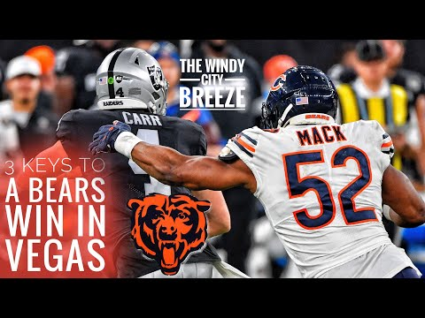 Chicago Bears Talk   3 Keys to a Chicago Bears Victory vs the Vegas Raiders   The Windy City Breeze